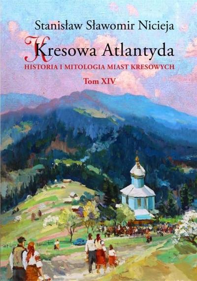 Kresowa Atlantyda T.14 Stanisław Sławomir Nicieja
