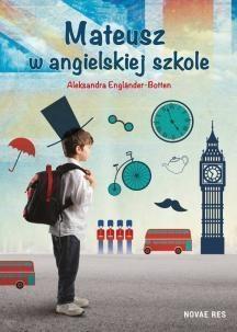 Mateusz w angielskiej szkole (Uszkodzona okładka) Engländer-Botten Aleksandra