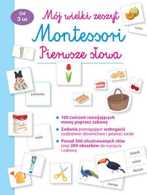 Mój wielki zeszyt Montessori. Pierwsze słowa praca zbiorowa