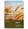 Prowadzenie produkcji roślinnej. Kwalifikacja R.3.1. Podręcznik do nauki zawodów technik rolnik, technik agrobiznesu i rolnik. Część 1. Szkoły ponadgimnazjalne