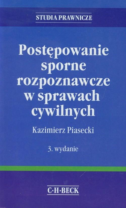 Postępowanie sporne rozpoznawcze w sprawach cywilnych Piasecki Kazimierz