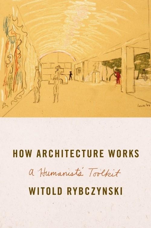 How Architecture Works Rybczynski Witold