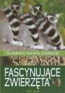 Fascynujące zwierzęta Tajemnice świata zwierząt