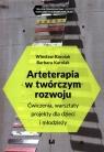Arteterapia w twórczym rozwoju Ćwiczenia, warsztaty, projekty dla dzieci Karolak Wiesław, Karolak Barbara