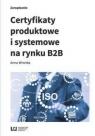 Certyfikaty produktowe i systemowe na rynku B2B Wronka Anna