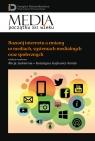 Rozwój internetu a zmiany w mediach, systemach medialnych oraz społecznych