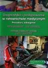 Diagnostyka i postępowanie w ratownictwie medycznym