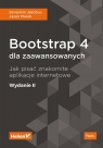 Bootstrap 4 dla zaawansowanych Jak pisać znakomite aplikacje internetowe Jakobus Benjamin, Marah Jason