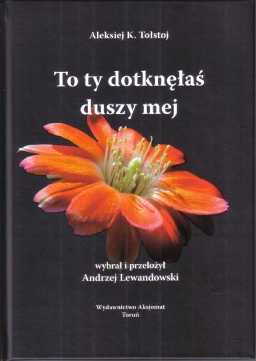 To Ty dotknąłeś duszy mej Tołstoj Aleksiej K.
