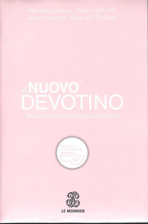 Nuovo Devotino Vocabolario della lingua italiana Devoto Giacomo, Oli Gian Carlo, Serianni Luca, Tifone Maurizio