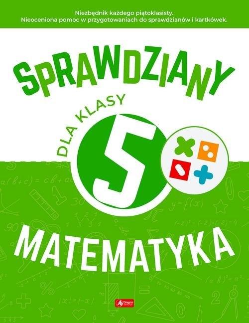 Sprawdziany dla klasy 5. Matematyka Juraszczyk Halina, Morawiec Renata
