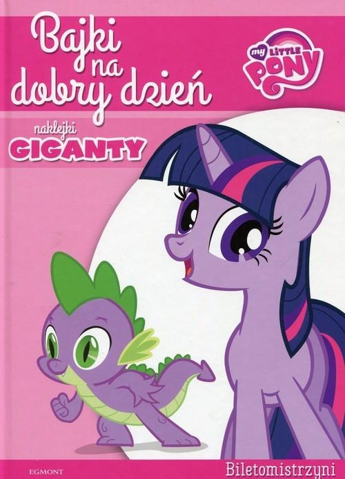 My Little Pony Biletomistrzyni Bajki na dobry dzień Galińska Barbara