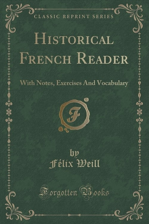 Historical French Reader Weill F?lix