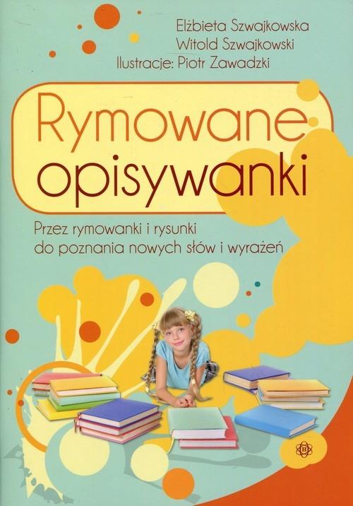 Rymowane opisywanki Szwajkowska Elżbieta, Szwajkowski Witold