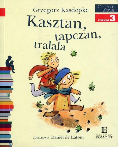 Czytam sobie. Kasztan, tapczan, tralala (55746) Kasdepke Grzegorz
