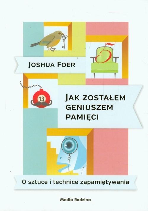 Jak zostałem geniuszem pamięci Foer Joshua