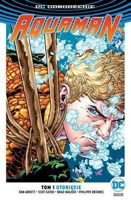 Aquaman T.1 Abnett Dan, Eaton Scot, Briones Philippe