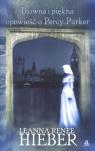 Dziwna i piękna opowieść o Percy Parker