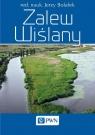 Zalew Wiślany Jerzy Balołek ( red. naukowy)