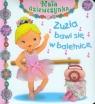 Zuzia bawi się w baletnicę Mała dziewczynka Beaumont Emilie Belineau Natha