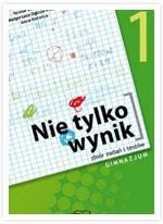 Nie tylko wynik 1 Matematyka Zbiór zadań i testów Gwadowska Teresa, Kotwica Anna, Ogłoza-Fisiak Małgorzata