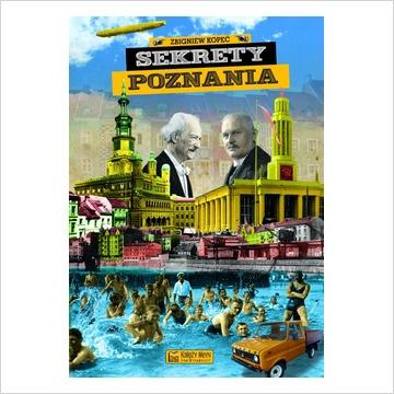 Sekrety Poznania Kopeć Zbigniew