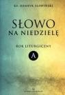 Słowo na niedzielę Rok liturgiczny A Sławiński Henryk