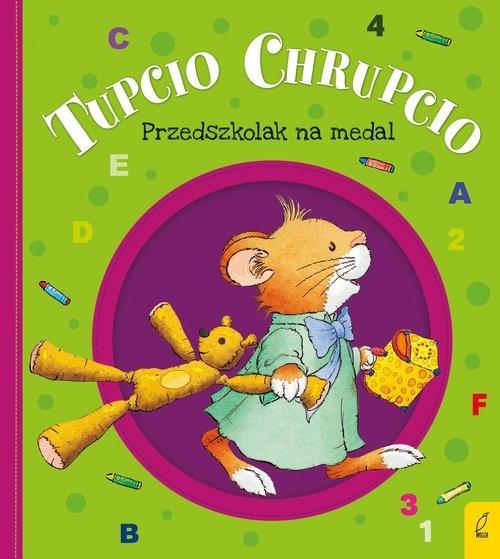Tupcio Chrupcio. Przedszkolak na medal Piotrowska Eliza