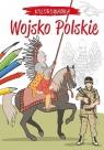 Kolorowanka. Polskie wojsko