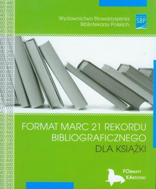 Format MARC 21 rekordu bibliograficznego dla książki