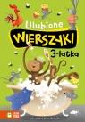Ulubione wierszyki 3-latka Tuwim Julian, Konopnicka Maria, Bełza Władysław, Krasicki Ignacy,Jachowicz Stanisław,Fredro Aleksand