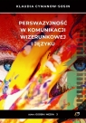 Perswazyjność w komunikacji wizerunkowej i języku Klaudia Cymanow - Sosin