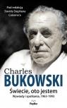 Charles Bukowski Świecie oto jestem.