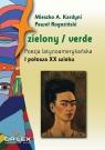 Zielony / verde Poezja latynoamerykańska I połowa XX wieku antologia Kardyni Mieszko A., Rogoziński Paweł
