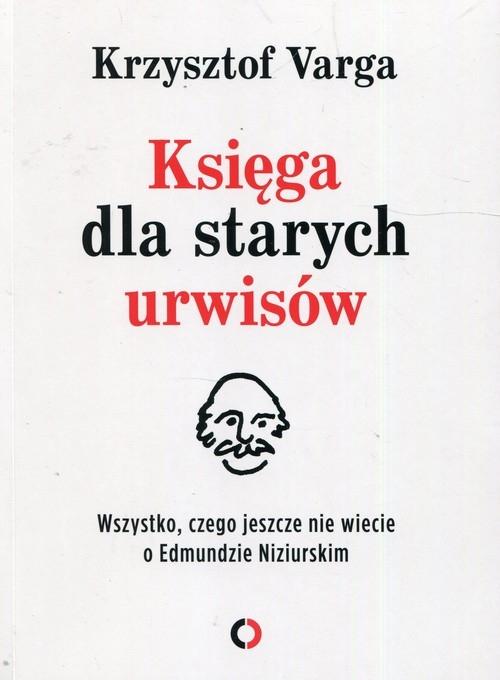 Księga dla starych urwisów Varga Krzysztof
