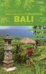 Bali Mali podróżnicy w wielkim świecie Kobus Anna, Kobus Krzysztof