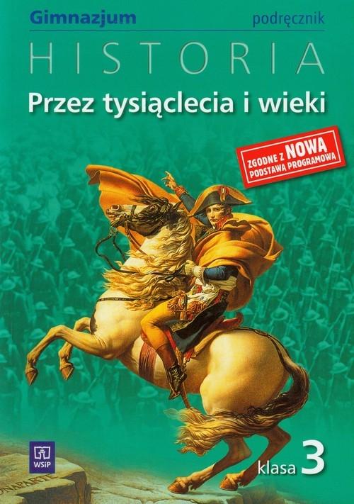 Przez tysiąclecia i wieki 3 Historia Podręcznik Kucharczyk Grzegorz, Milcarek Paweł, Robak Marek