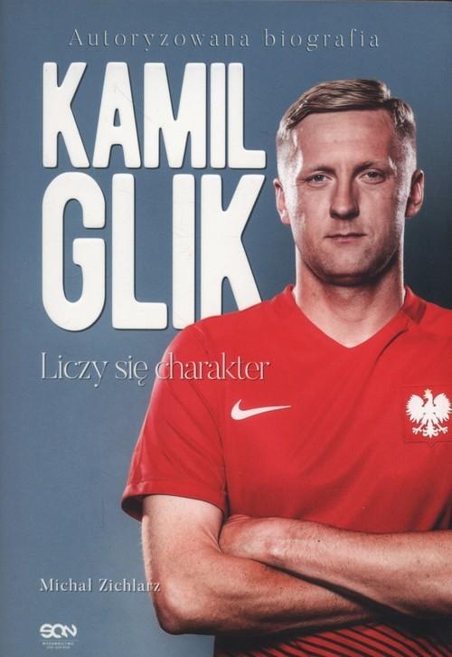 Kamil Glik Liczy się charakter Zichlarz Michał