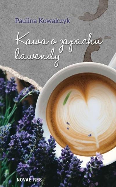 Kawa o zapachu lawendy Paulina Kowalczyk