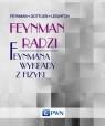 Feynman radzi Feynmana wykłady z fizyki Feynman Richard P., Gottlieb Michael A., Leighton  Ralph