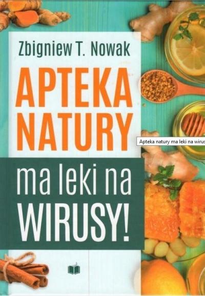 Apteka natury ma leki na wirusy Zbigniew T. Nowak