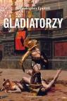 Gladiatorzy i walki z dzikimi zwierzętami na arenach Epplett Christopher