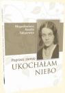Poprzez ziemię ukochałem niebo Bł. Natalia Tułasiewicz
