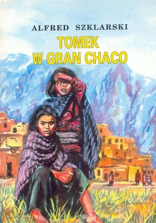 Tomek w Gran Chaco Szklarski Alfred