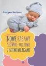 Nowe zabawy słowno-ruchowe z niemowlakami