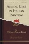 Animal Life in Italian Painting (Classic Reprint)