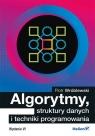 Algorytmy struktury danych i techniki programowania Wydanie VI Piotr Wróblewski