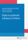 Etyka w systemie edukacji w Polsce Jeżowski Antoni, Madalińska-Michalak Joanna, Więsław Szymon