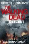 Descent The Walking Dead Bonansinga Jay, Kirkman Robert