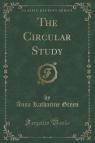 The Circular Study (Classic Reprint)